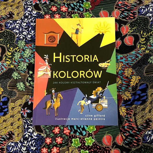 """""""Historia kolorów. Jak kolory kształtowały świat"""", czyli sproszkowane mumie i trujące zielenie"""