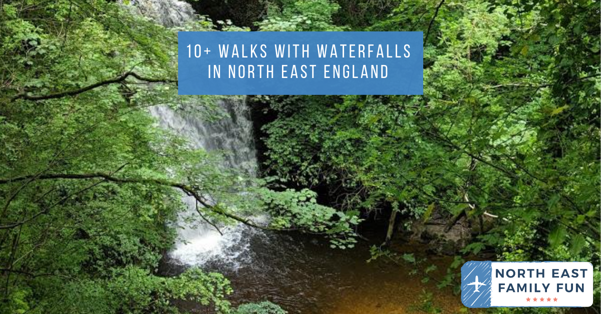 10+ Walks with Waterfalls in North East England