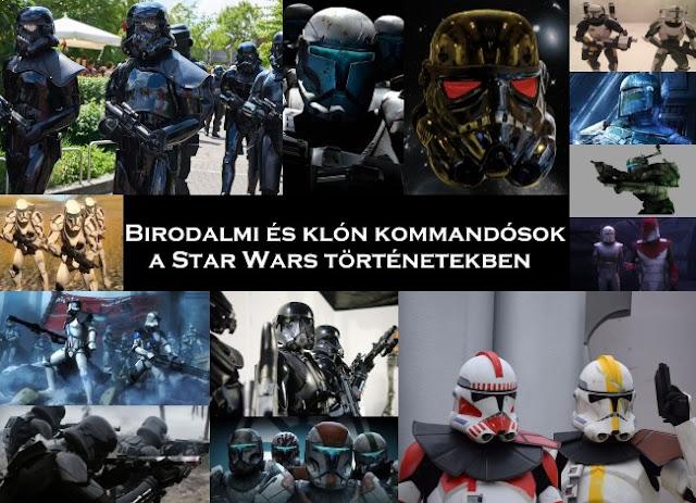 Birodalmi és klón kommandósok a Star Wars történetekben