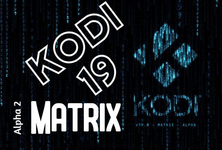 DESCARGAR KODI 19 MATRIX ALPHA 2