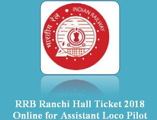 RRB Railway Ranchi Admit Card online for ALP & Loco Pilot