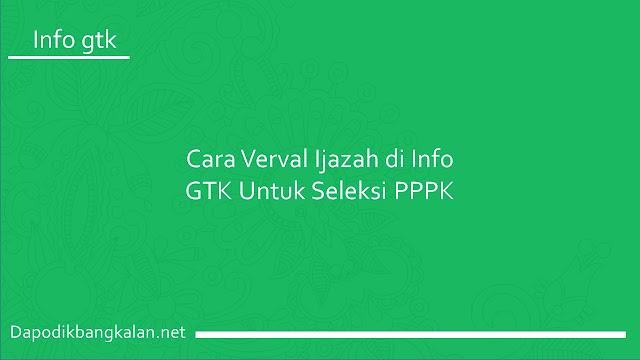 Cara Verval Ijazah di Info GTK Untuk Seleksi PPPK