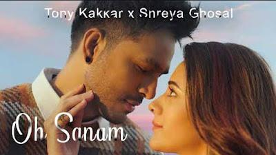 Shreya Ghoshal & Tony Kakkar - Oh Sanam Song Lyrics In English
