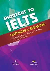 Shortcut To IELTS - Listening And Speaking - Nguyễn Thành Yến