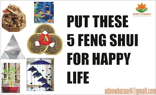 PUT THESE 5 FENG SHUI FOR HAPPY LIFE
