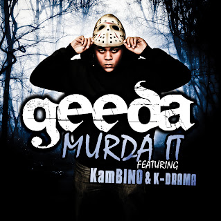 Murda it - Geeda ft. Kambino and K-Drama