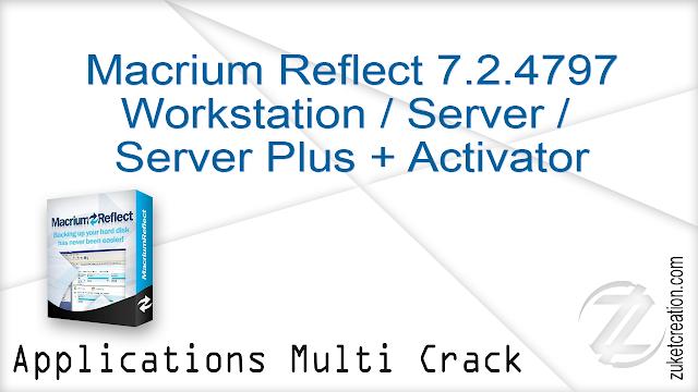 Macrium Reflect 7.2.4797 Workstation – Server – Server Plus + Activator