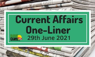 Current Affairs One-Liner: 29th June 2021