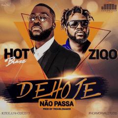 Hot Blaze - De Hoje Não Passa (feat. Ziqo) 2k19