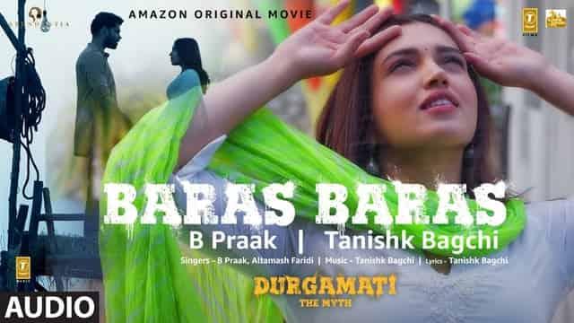 बरस बरस Baras Baras Lyrics In Hindi - Durgamati | Bhumi