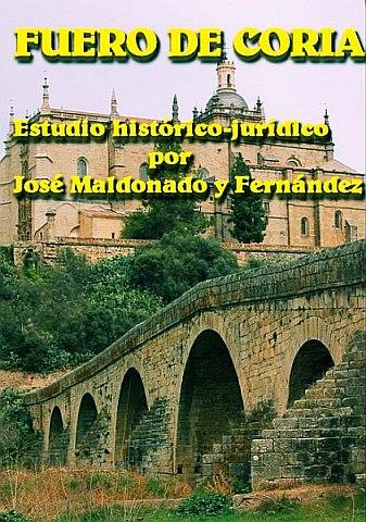 Fuero de Coria. Estudio histórico-jurídico por José Maldonado y Fernández del Torco. Catedrático de Historia del Derecho
