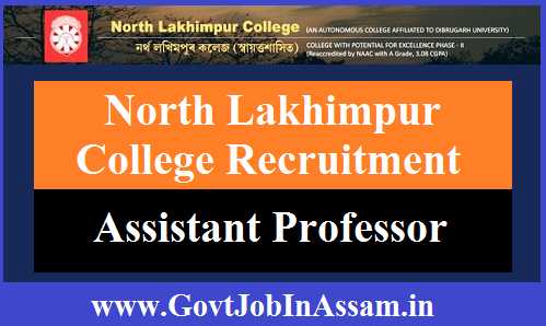 North Lakhimpur College Recruitment 2020: Apply For Assistant Professor Vacancy In North Lakhimpur