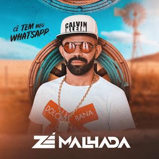 Zé Malhada - Cê Tem Meu Whatsapp - Promocional - 2021