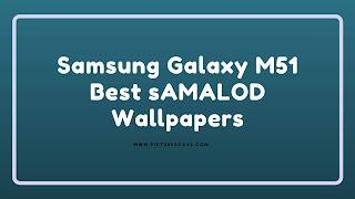 Samsung Galaxy M51 Best sAMALOD Wallpapers