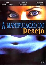A Manipulação do Desejo Dublado