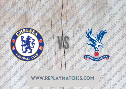 Chelsea vs Crystal Palace -Highlights 14 August 2021