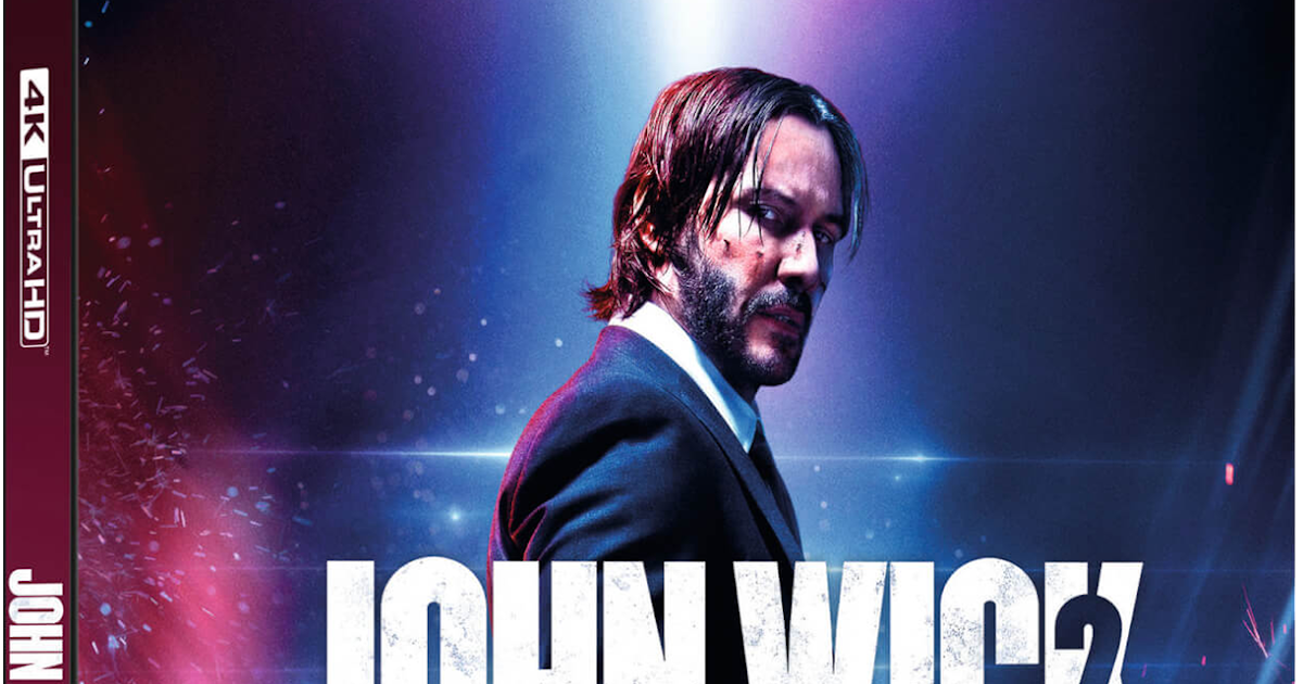 The Geeky Nerfherder: 'John Wick: Chapter 2' Exclusive 4K