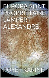 https://www.amazon.fr/EUROPA-SONT-PROPRIETAIRE-LAMPERT-ALEXANDRE-ebook/dp/B013KVKDYI/ref=sr_1_8?ie=UTF8&qid=1465037568&sr=8-8&keywords=poyet+karine