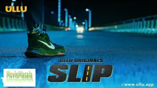 Slip Ullu Web Series 2020 Watch Online Star Cast Crew & Review