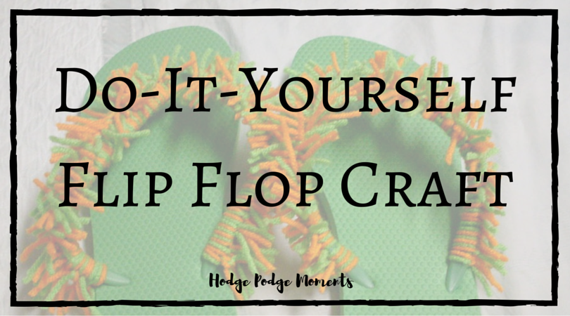 Do it yourself flip flop craft hodge podge moments im a wife christian bloggercrafter vloggercat mommy oz lover scrapbooker atlanta braves fan indy colts fan random crafty georgia girl solutioingenieria Gallery
