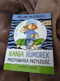 """""""Hania Humorek przepowiada przyszłość"""" Megan McDonald - recenzja"""