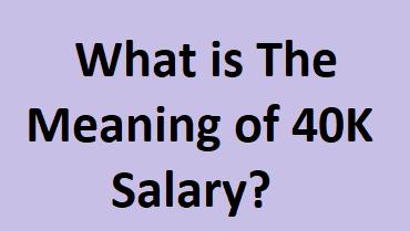 40K Salary