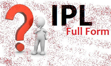 ipl full form, what is full form of ipl, ipl ka full form, indian premier league, first ipl winner, 2019 ipl winner, ipl kab se shuru hua, ipl full form in hindi