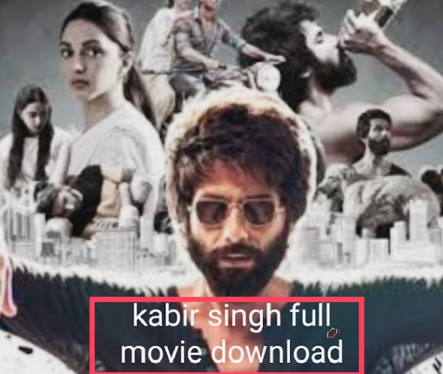 kabir singh full movie download 2019
