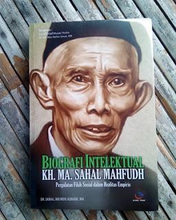 Buku Biografi Intelektual KH Sahal Mahfudz