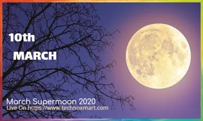 march supermoon 2020,supermoon 2020,march 2020,march supermoon,supermoon 2020 march,march supermoon 2020,live supermoon 2020,march supermoon 2020 live,march supermoon live 2020,live full moon,full moon live march 2020,