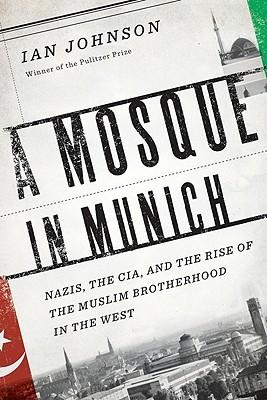 Islam Germany Munich politics books war Nazi fascism terrorism Muslim Brotherhood CIA