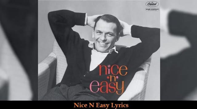 Nice N Easy Lyrics