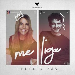 Me Liga – Ivete Sangalo e Jão Mp3