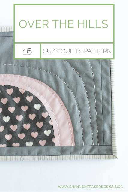 Over The Hills | Pattern Testing for Suzy Quilts by Shannon Fraser Designs