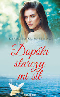 """Karolina Klimkiewicz """"Dopóki starczy mi sił"""" recenzja"""