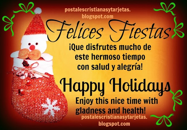 Tarjeta Felices Fiestas. Card Happy Holidays, bilingual free card for spanish and English, free image christmas time, december, merry christmas free cards. Postales bilingues amigo facebook, imágenes de navidad.