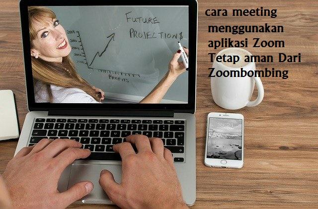Cara Meeting Menggunakan Aplikasi Zoom Tetap Aman dari Zoombombing