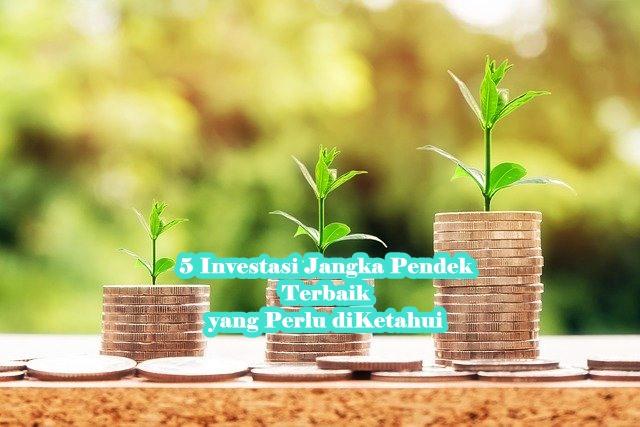 5 Investasi Jangka Pendek Terbaik yang Perlu diKetahui