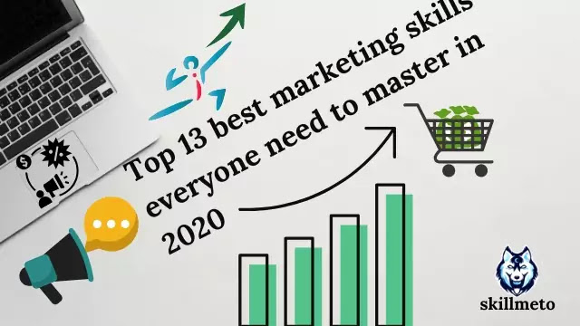 Top 13 best marketing skills every one need to master in 2020