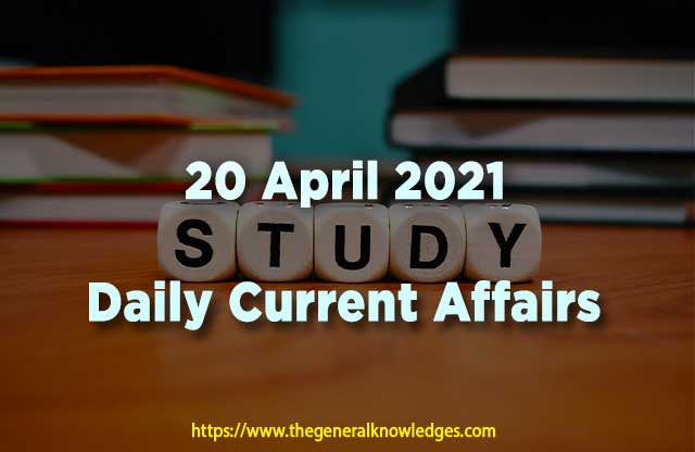 20 April 2021 Current Affairs  and Answers in Hindi