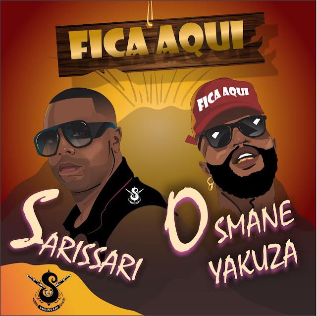 Sarrisari ft. Osmane Yakuza - Fica Aqui (Afro Beat) [Download] baixar nova musica descarregar agora 2019