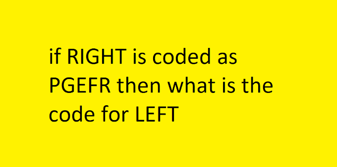 if right is coded as pgefr then what is the code for left?