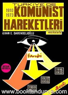 Ilhan Darendelioglu - Türkiye'de Komünist hareketleri - 1910-1973