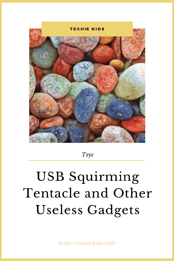 USB Squirming Tentacle and Other Useless Gadgets