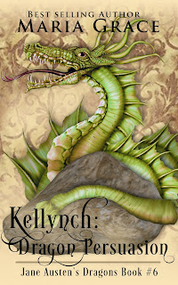 Book cover: Kellynch: Dragon Persuasion by Maria Grace