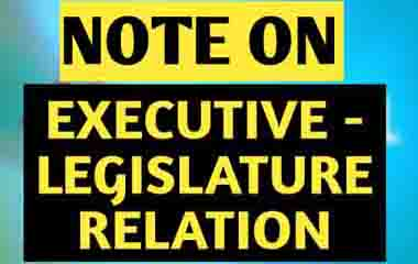 Relation Between Executive And Legislature