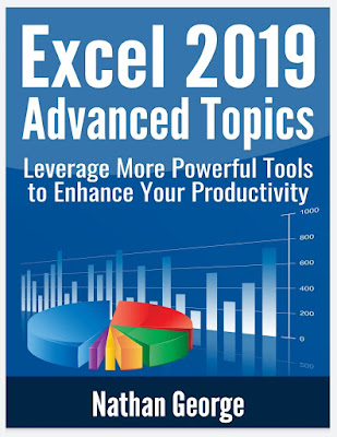 Excel 2019 Advanced Topics: Leverage More Powerful Tools to Enhance Your Productivity (Excel 2019 Mastery)