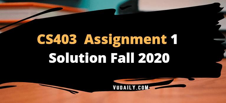 Cs403 Assignment No.1 Solution Fall 2020