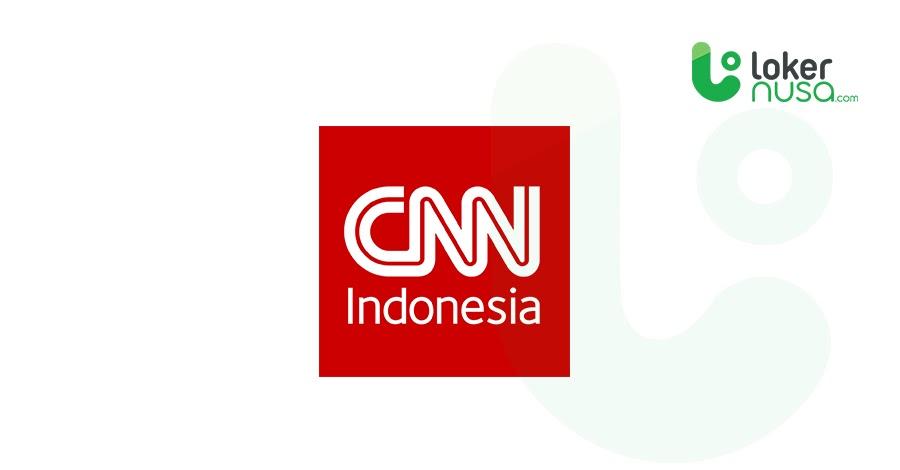 Lowongan Kerja Juli 2021 CNN Indonesia