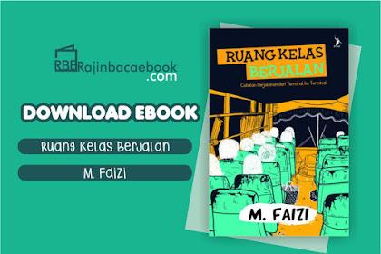 Download Novel Ruang Kelas Berjalan by M. Faizi Pdf
